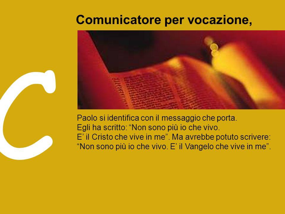 C Comunicatore per vocazione,