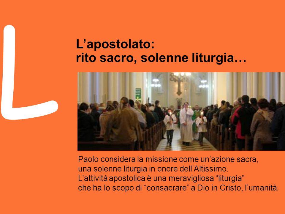 L L'apostolato: rito sacro, solenne liturgia…