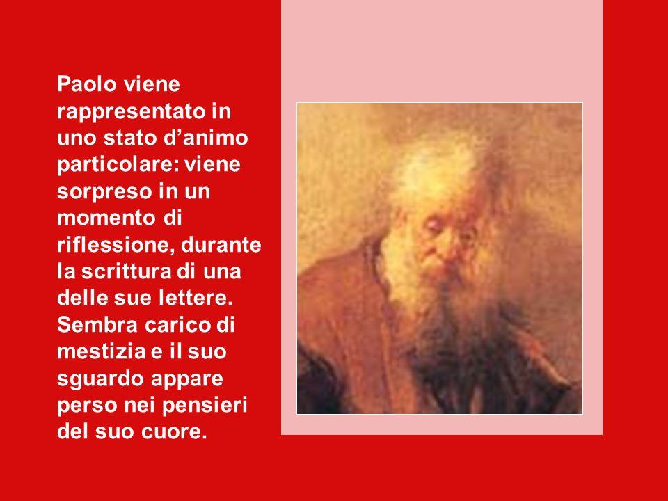 Paolo viene rappresentato in uno stato d'animo particolare: viene sorpreso in un momento di riflessione, durante la scrittura di una delle sue lettere.