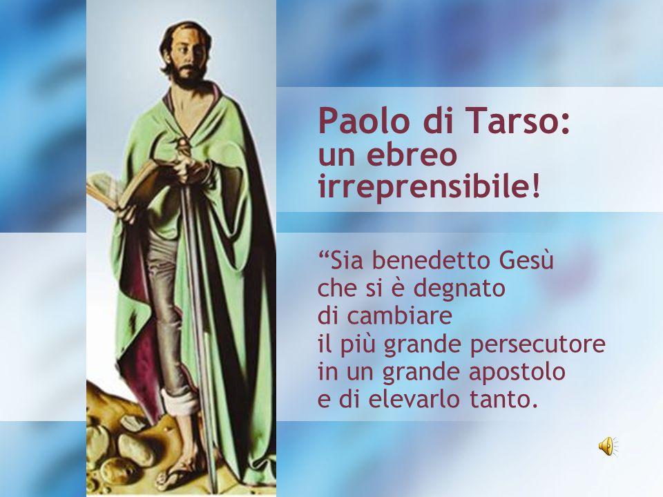 Paolo di Tarso: un ebreo irreprensibile!