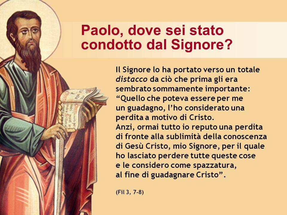 Paolo, dove sei stato condotto dal Signore
