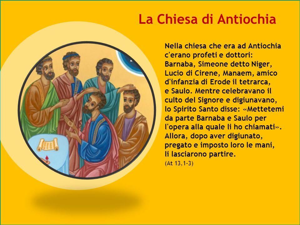La Chiesa di Antiochia Nella chiesa che era ad Antiochia