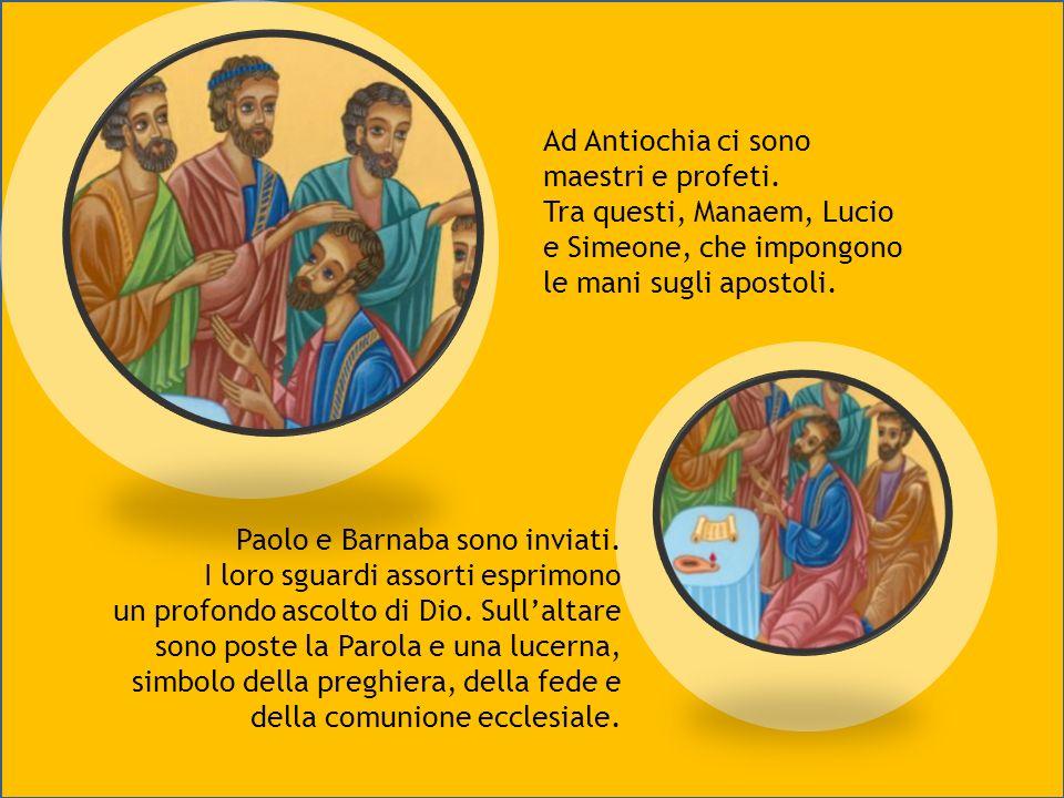 Ad Antiochia ci sono maestri e profeti. Tra questi, Manaem, Lucio. e Simeone, che impongono. le mani sugli apostoli.