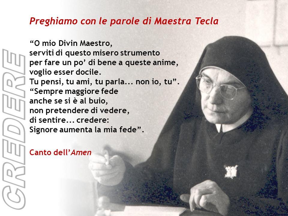 CREDERE Preghiamo con le parole di Maestra Tecla O mio Divin Maestro,