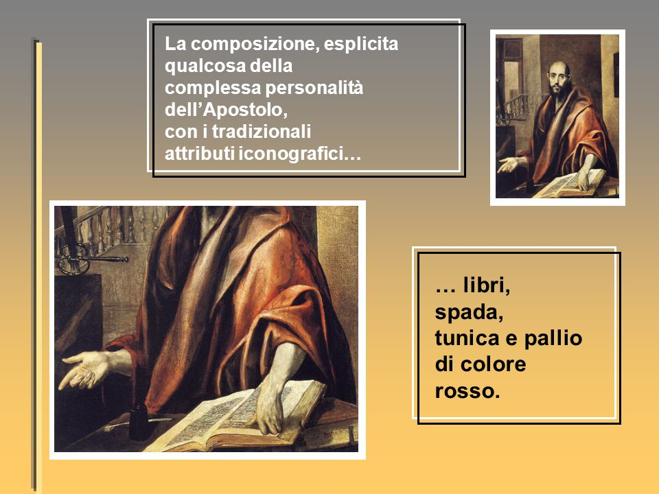 … libri, spada, tunica e pallio di colore rosso.