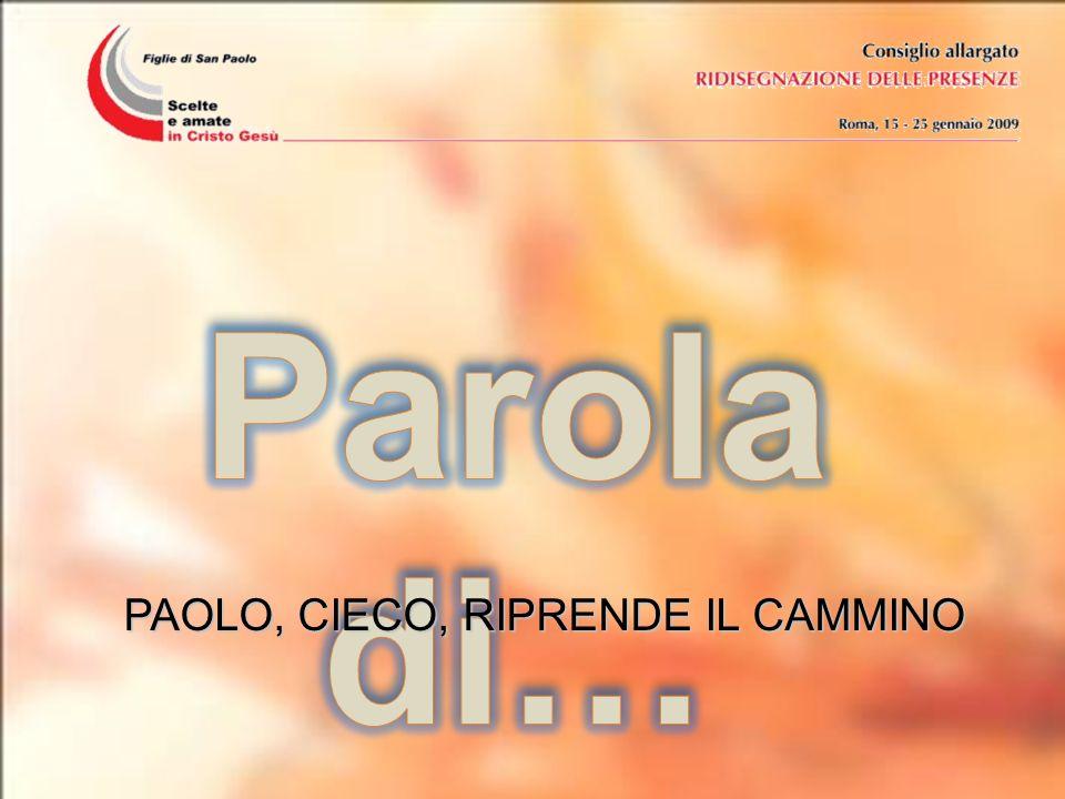 PAOLO, CIECO, RIPRENDE IL CAMMINO