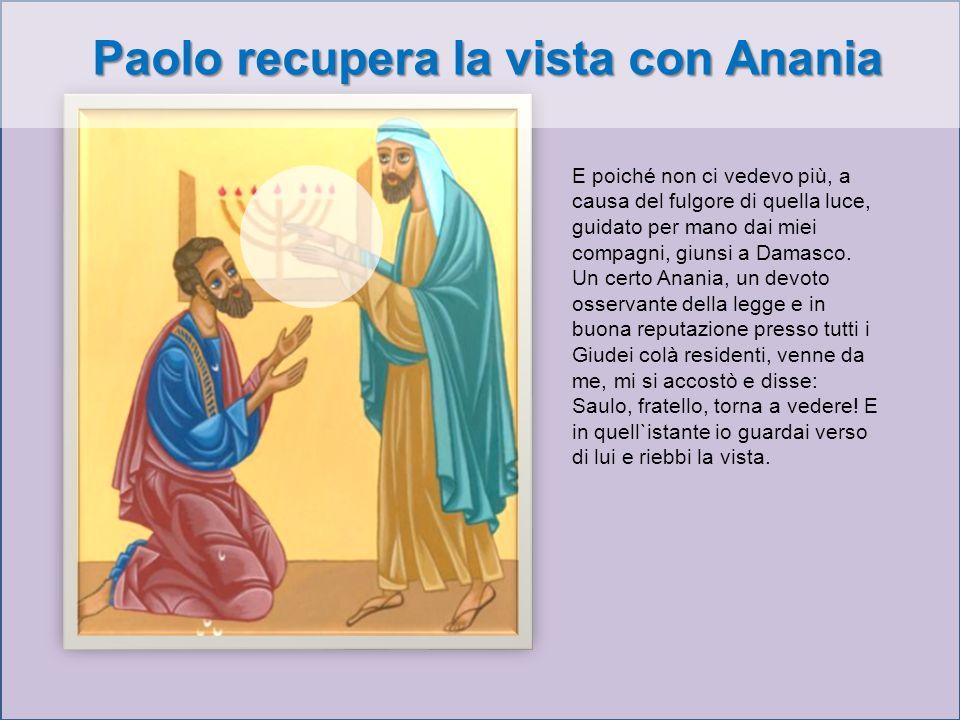 Paolo recupera la vista con Anania