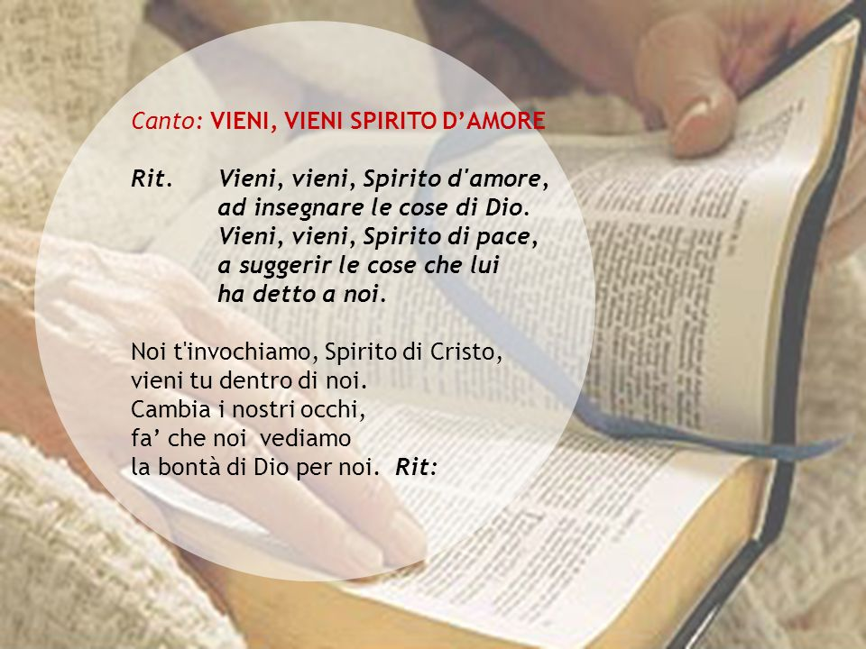 Canto: VIENI, VIENI SPIRITO D'AMORE