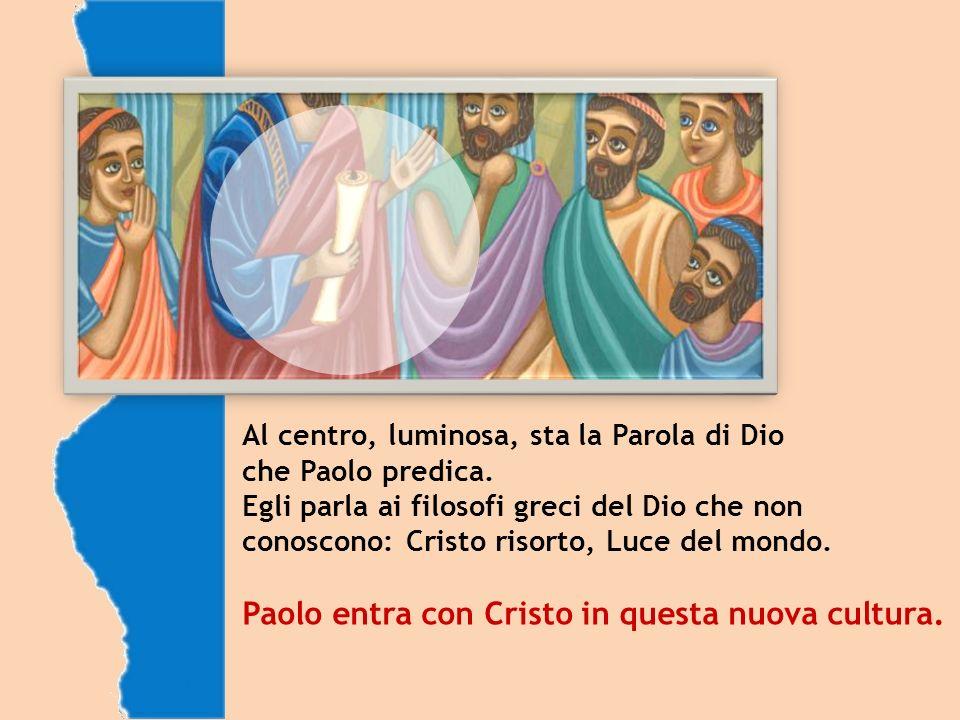 Paolo entra con Cristo in questa nuova cultura.
