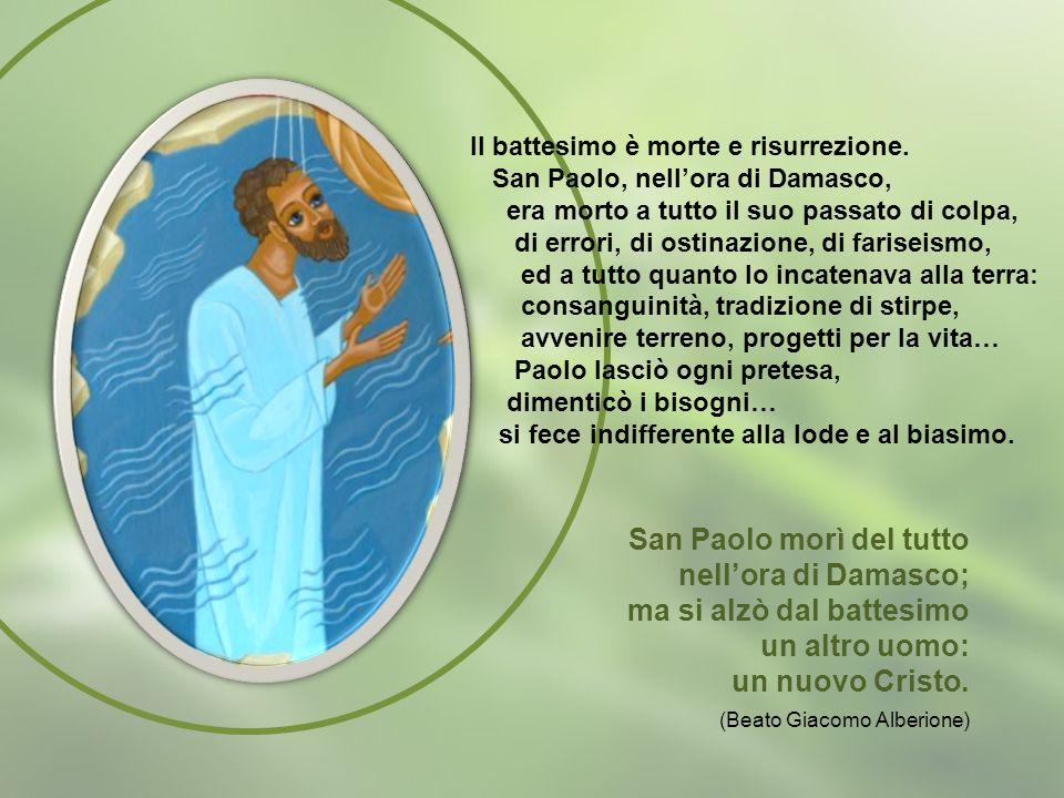 San Paolo morì del tutto nell'ora di Damasco; ma si alzò dal battesimo