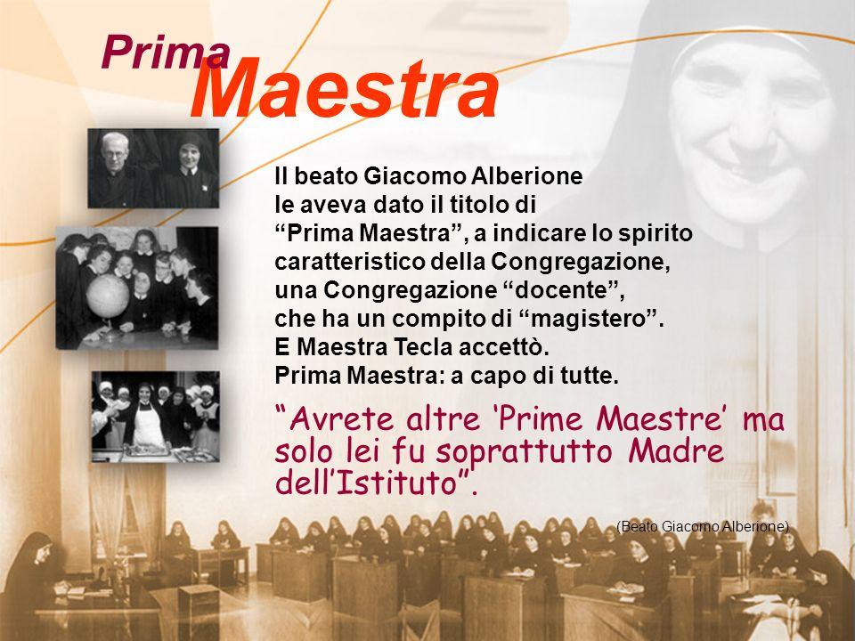 Prima Maestra. Il beato Giacomo Alberione. le aveva dato il titolo di. Prima Maestra , a indicare lo spirito.