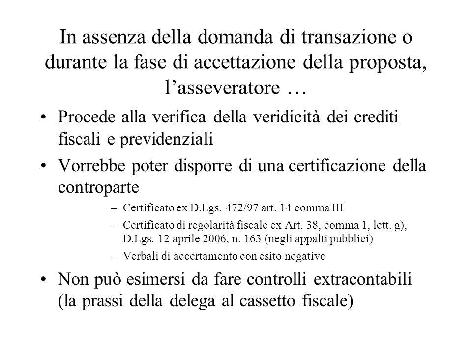 In assenza della domanda di transazione o durante la fase di accettazione della proposta, l'asseveratore …