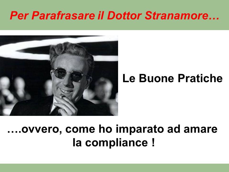 Per Parafrasare il Dottor Stranamore…