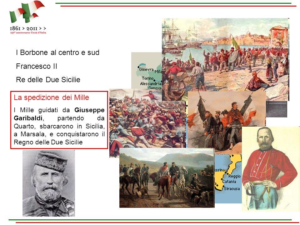 I Borbone al centro e sud Francesco II Re delle Due Sicilie