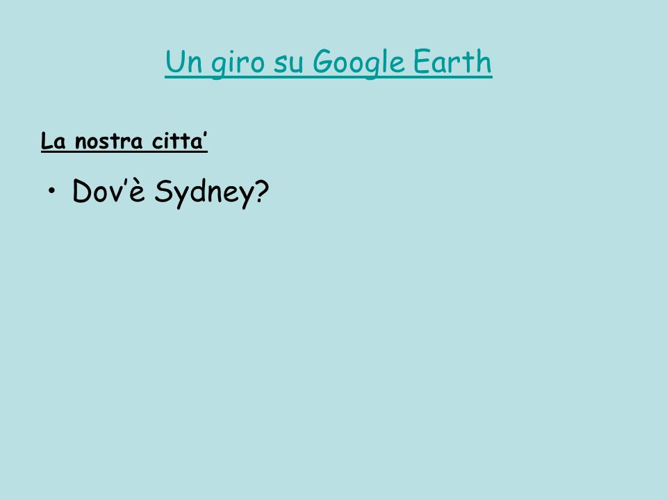 Un giro su Google Earth La nostra citta' Dov'è Sydney