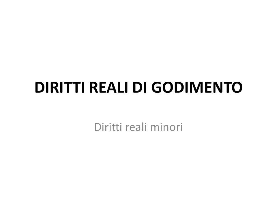 DIRITTI REALI DI GODIMENTO