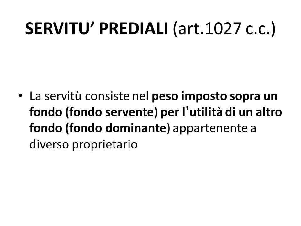 SERVITU' PREDIALI (art.1027 c.c.)