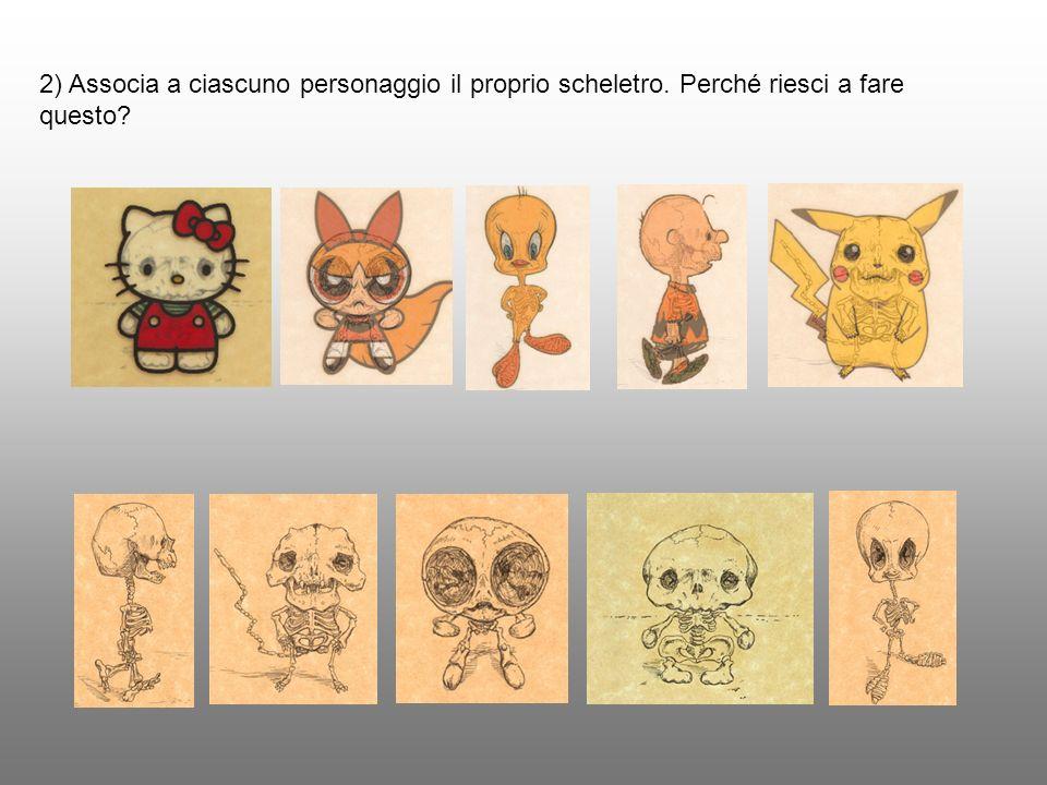 2) Associa a ciascuno personaggio il proprio scheletro