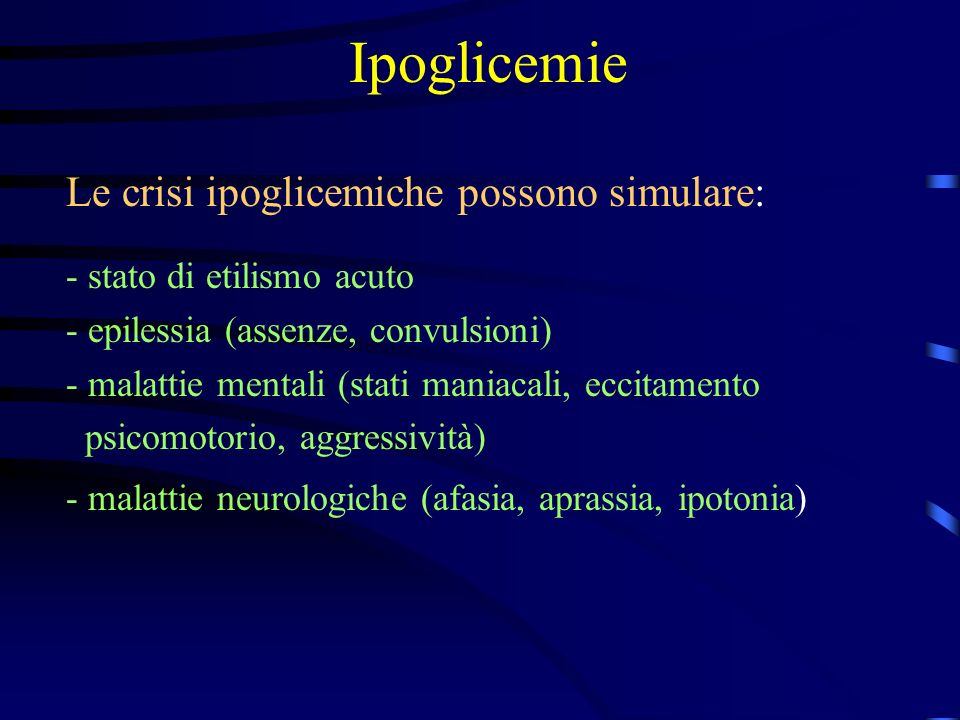Ipoglicemie Le crisi ipoglicemiche possono simulare: