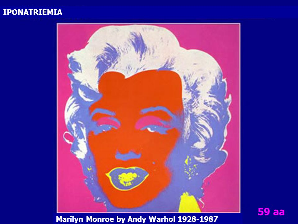 IPONATRIEMIA 59 aa Marilyn Monroe by Andy Warhol 1928-1987