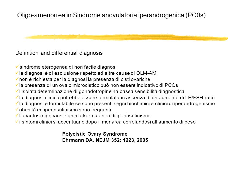 Oligo-amenorrea in Sindrome anovulatoria iperandrogenica (PC0s)