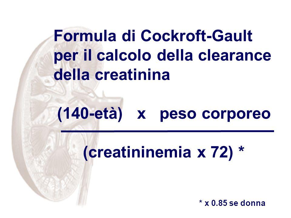 (140-età) x peso corporeo (creatininemia x 72) *