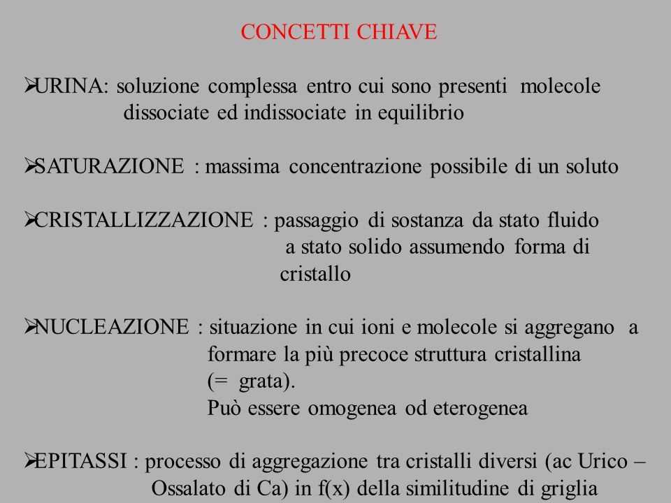 CONCETTI CHIAVEURINA: soluzione complessa entro cui sono presenti molecole. dissociate ed indissociate in equilibrio.