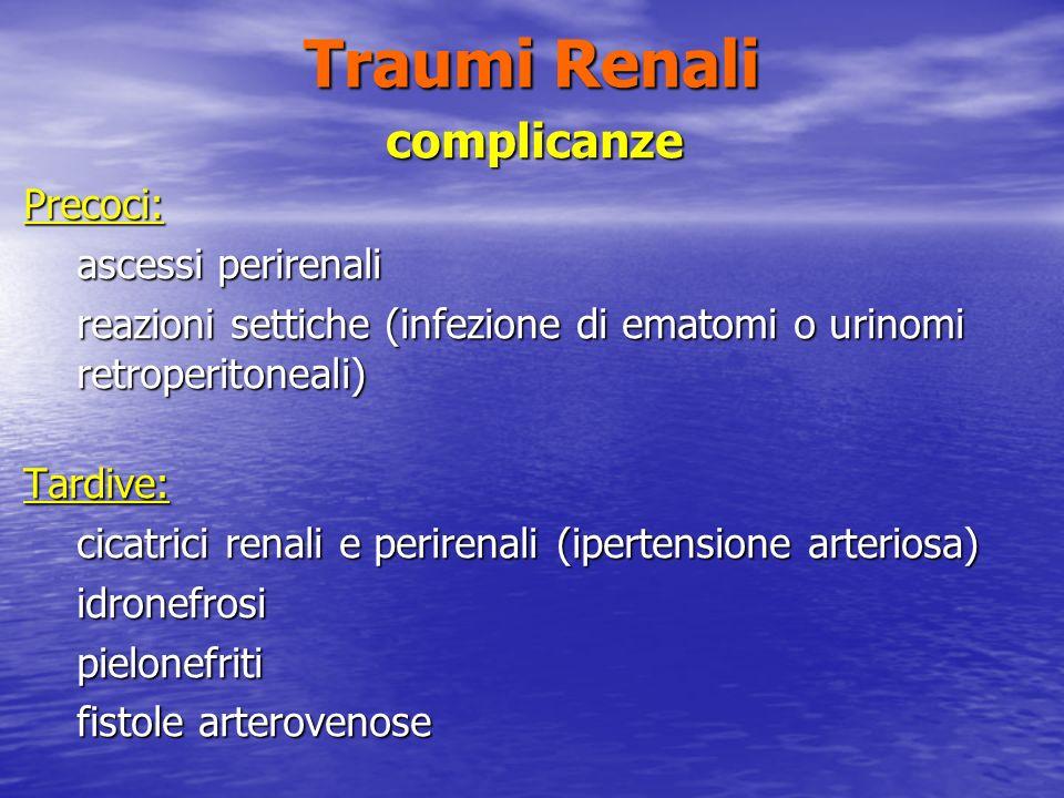 Traumi Renali complicanze Precoci: