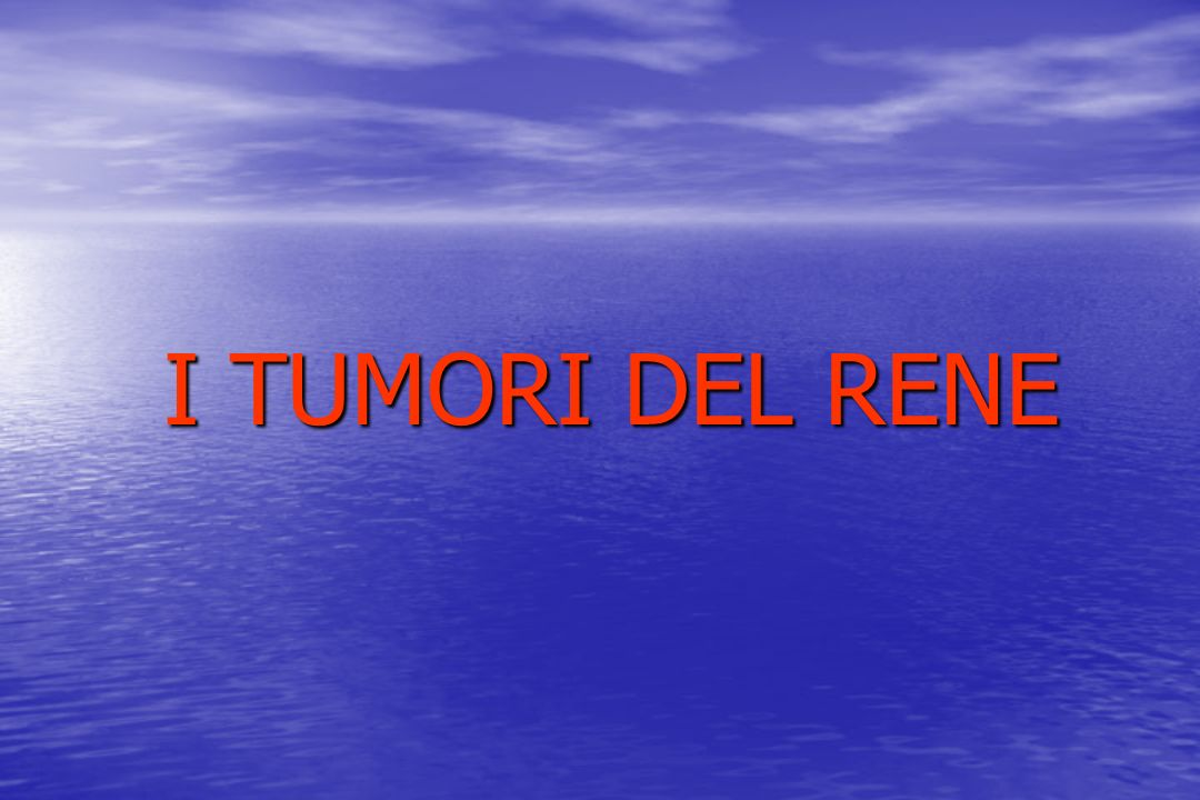 I TUMORI DEL RENE