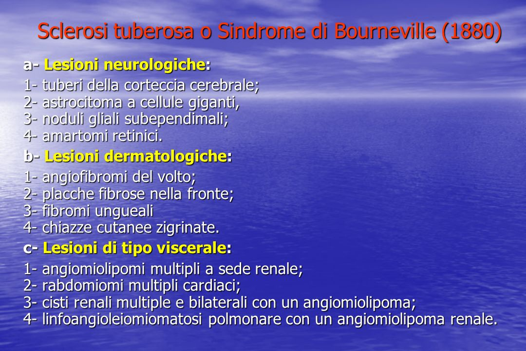Sclerosi tuberosa o Sindrome di Bourneville (1880)