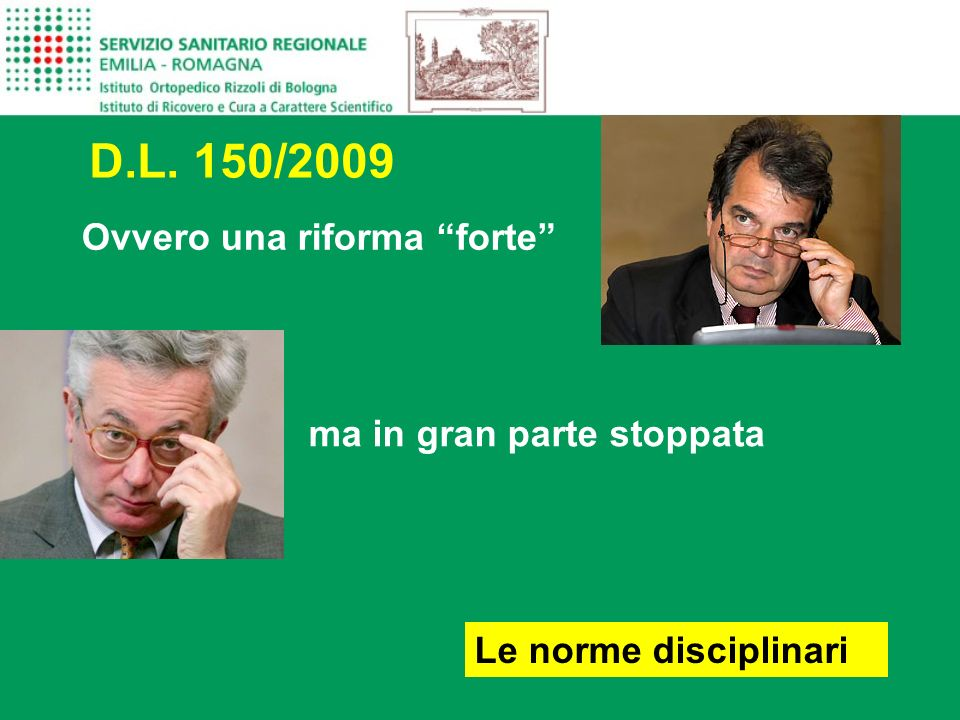 D.L. 150/2009 Ovvero una riforma forte ma in gran parte stoppata