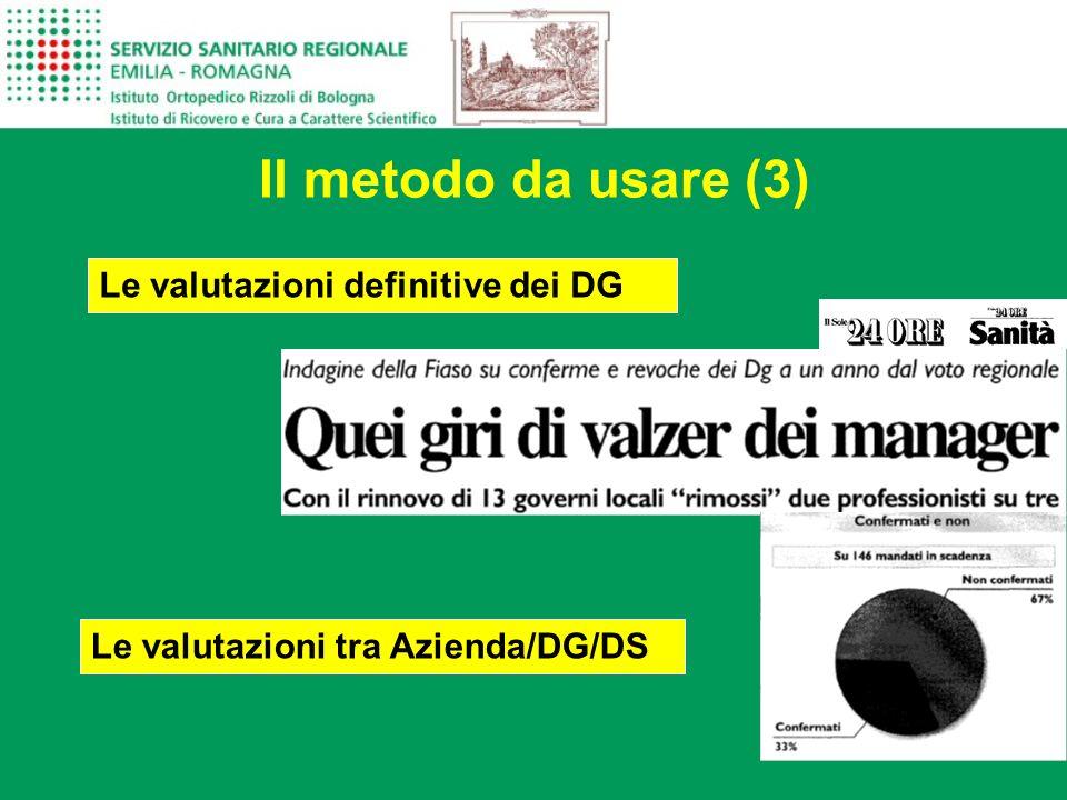 Il metodo da usare (3) Le valutazioni definitive dei DG