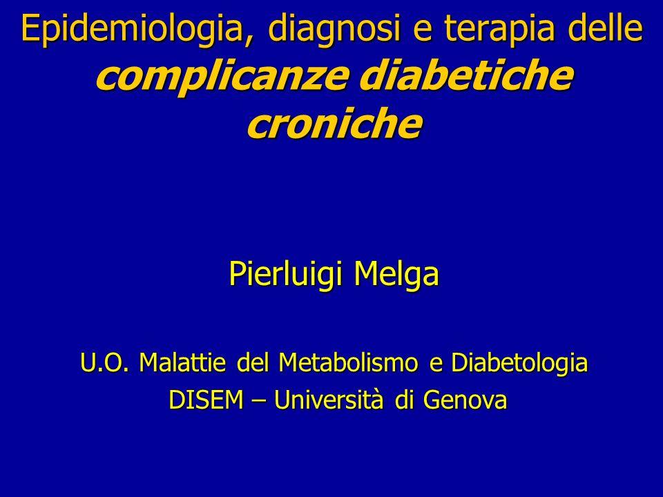 Epidemiologia, diagnosi e terapia delle complicanze diabetiche croniche