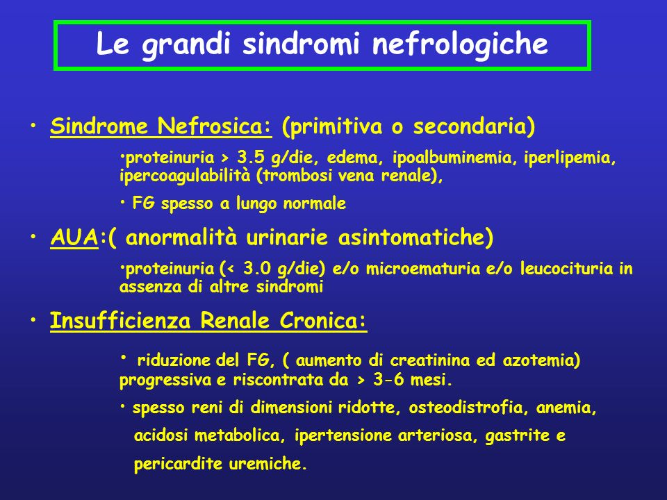 Le grandi sindromi nefrologiche