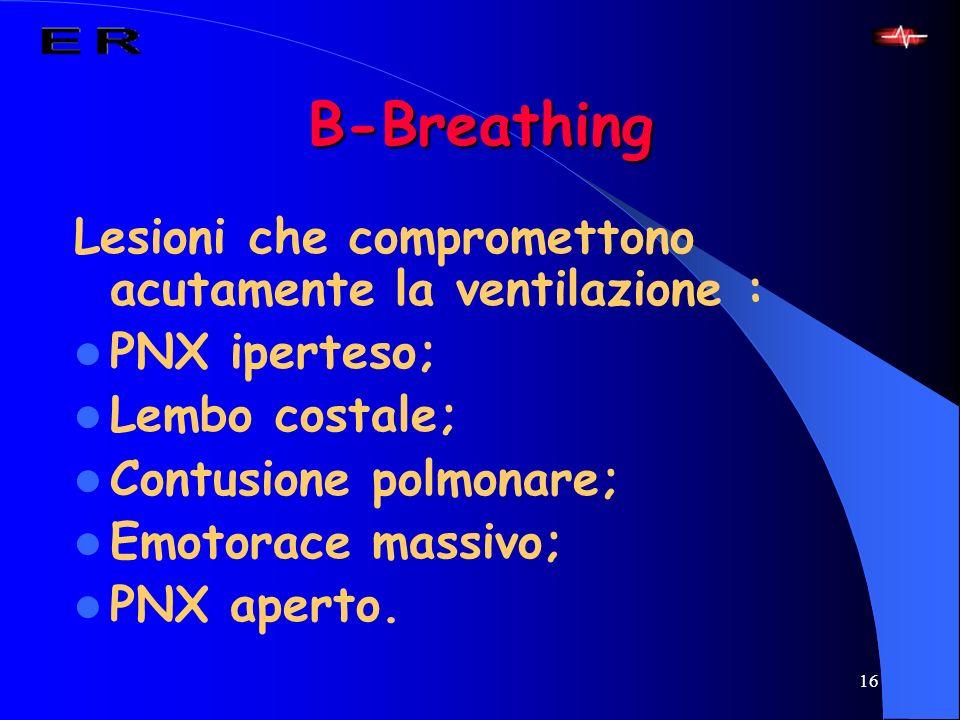 B-Breathing Lesioni che compromettono acutamente la ventilazione :