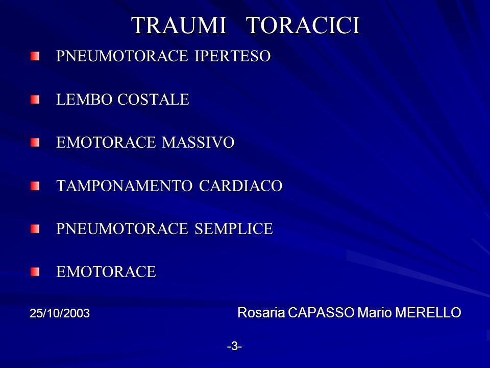 TRAUMI TORACICI PNEUMOTORACE IPERTESO LEMBO COSTALE EMOTORACE MASSIVO
