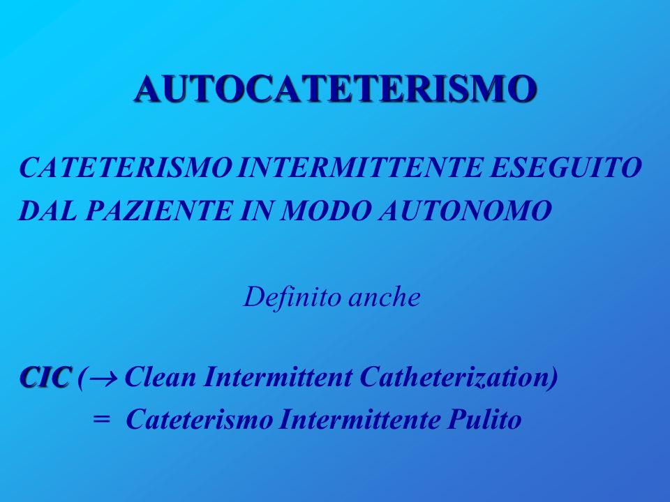 AUTOCATETERISMO CATETERISMO INTERMITTENTE ESEGUITO