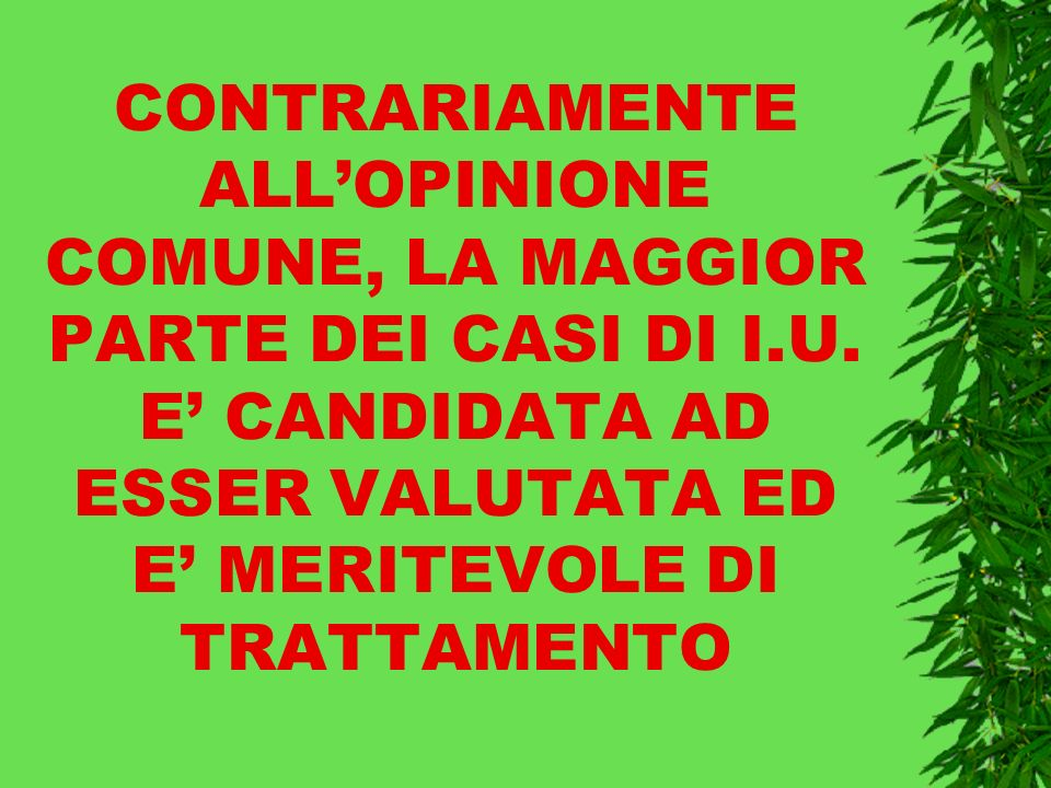CONTRARIAMENTE ALL'OPINIONE COMUNE, LA MAGGIOR PARTE DEI CASI DI I. U