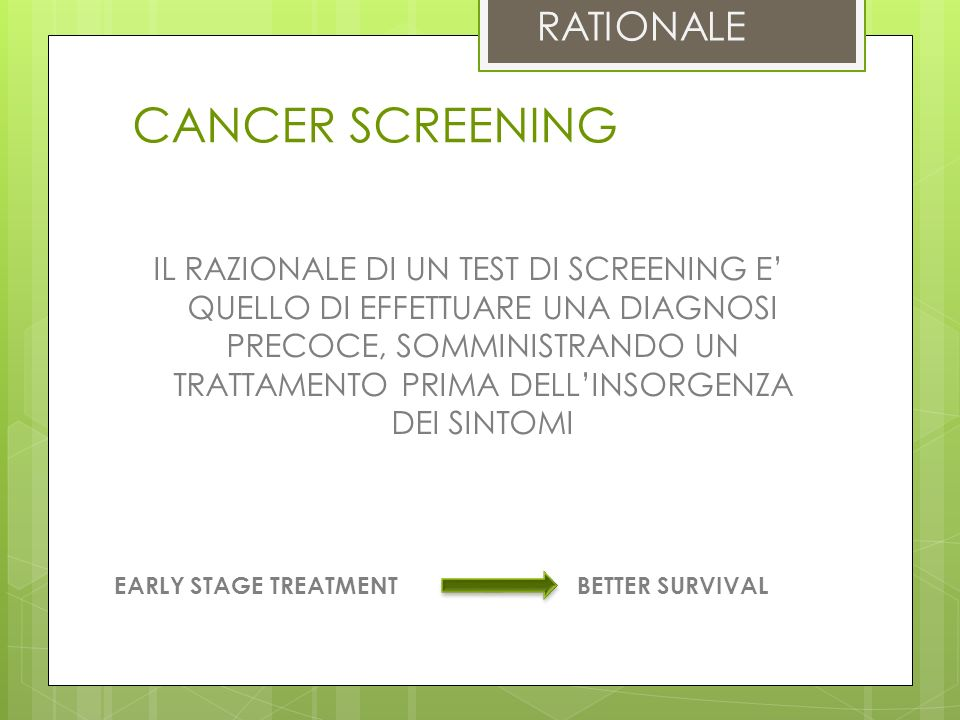 CANCER SCREENING RATIONALE