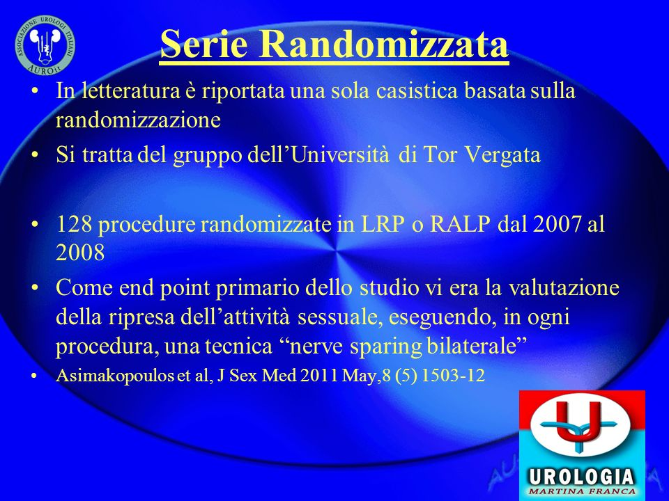 Serie Randomizzata In letteratura è riportata una sola casistica basata sulla randomizzazione. Si tratta del gruppo dell'Università di Tor Vergata.