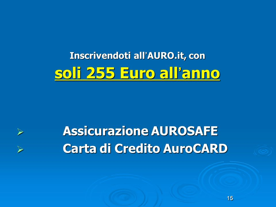 Inscrivendoti all'AURO.it, con