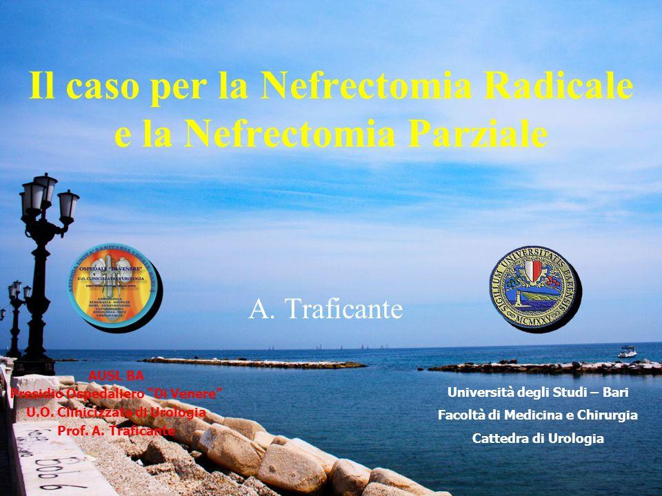 Il caso per la Nefrectomia Radicale e la Nefrectomia Parziale