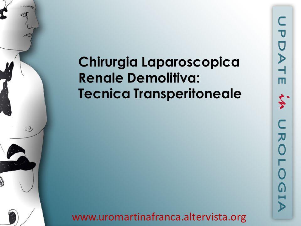 Chirurgia Laparoscopica Renale Demolitiva: Tecnica Transperitoneale