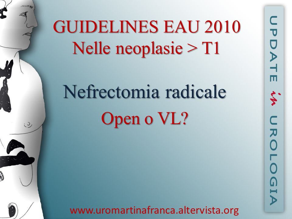 Nefrectomia radicale GUIDELINES EAU 2010 Nelle neoplasie > T1