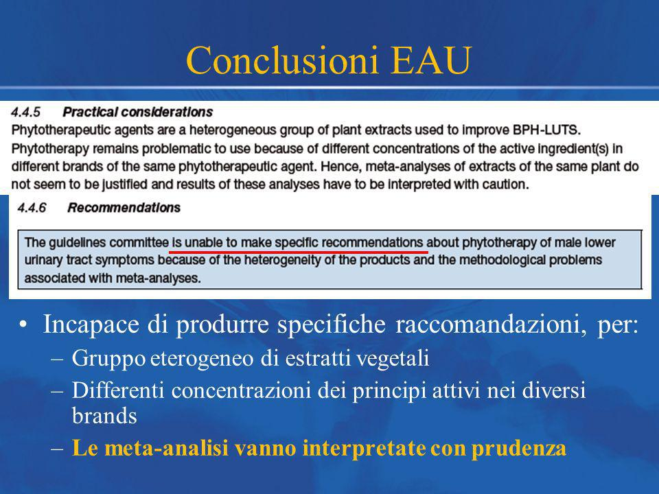 Conclusioni EAU Incapace di produrre specifiche raccomandazioni, per: