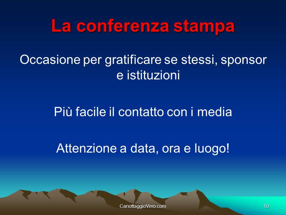La conferenza stampa Occasione per gratificare se stessi, sponsor e istituzioni. Più facile il contatto con i media.