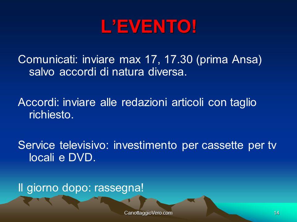 L'EVENTO! Comunicati: inviare max 17, 17.30 (prima Ansa) salvo accordi di natura diversa.