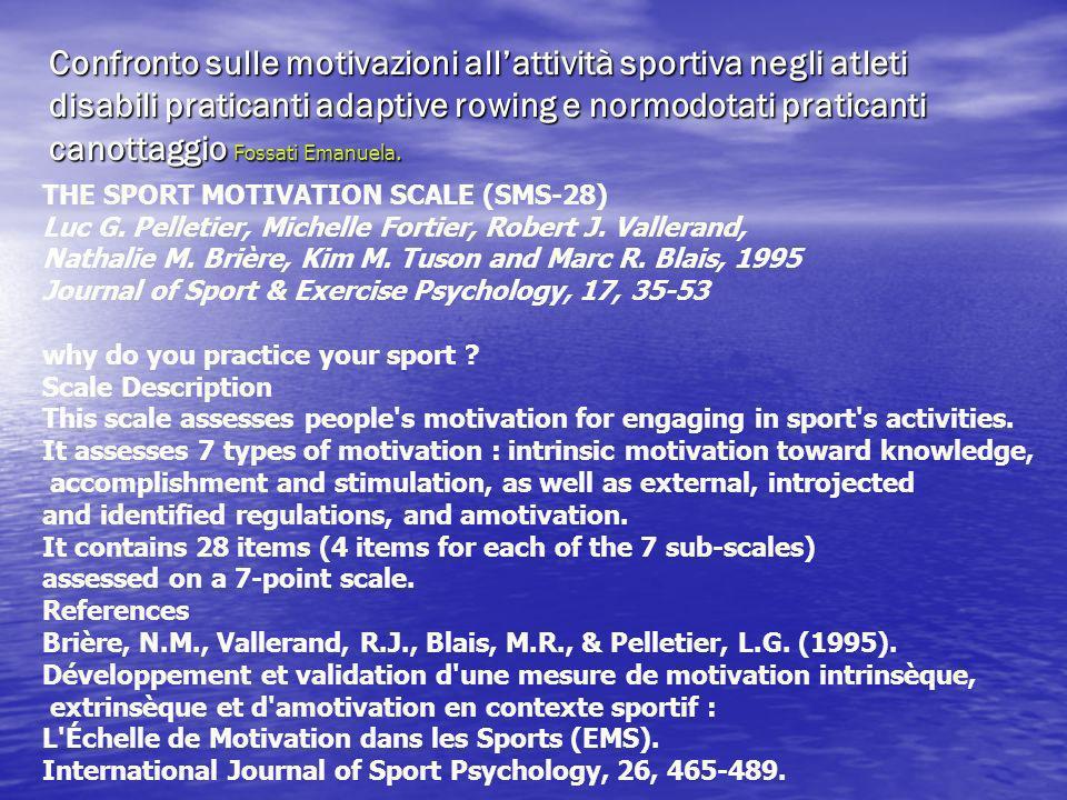 Confronto sulle motivazioni all'attività sportiva negli atleti disabili praticanti adaptive rowing e normodotati praticanti canottaggio Fossati Emanuela.