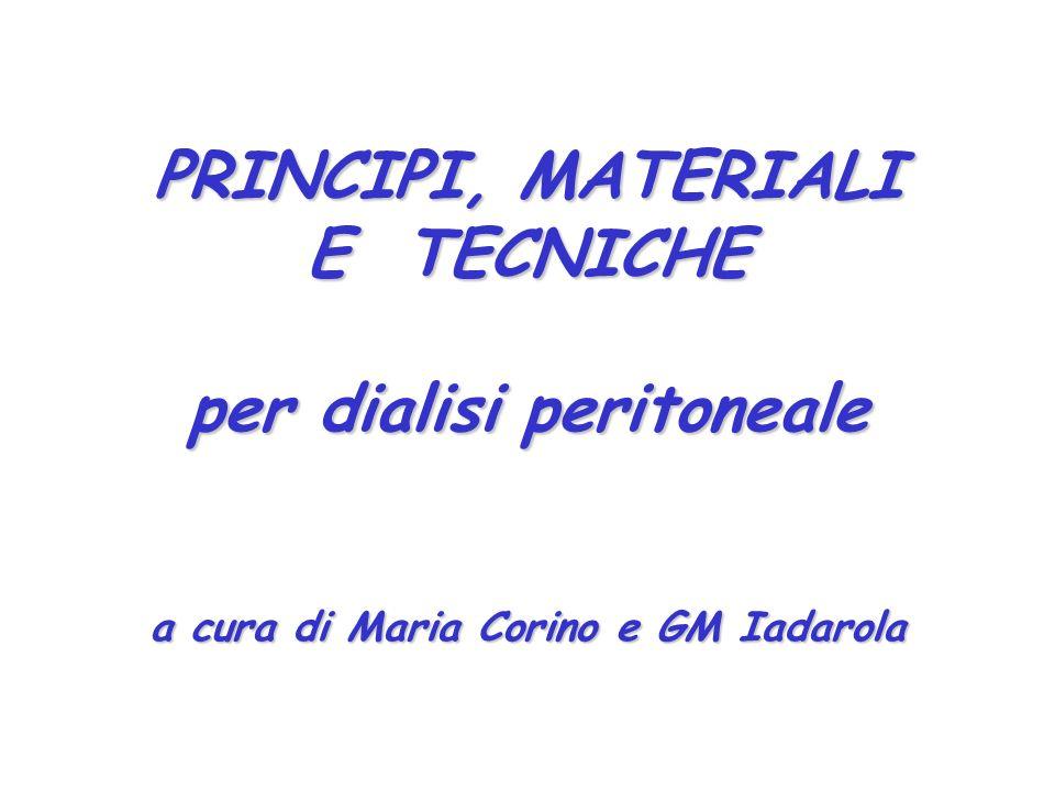 PRINCIPI, MATERIALI E TECNICHE per dialisi peritoneale a cura di Maria Corino e GM Iadarola