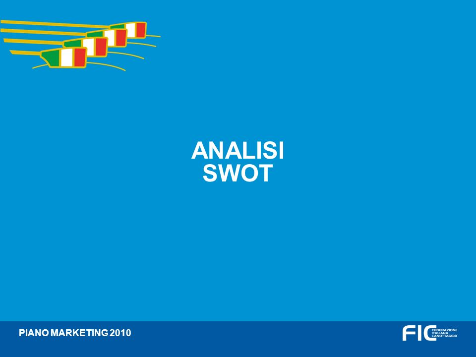 Divisori ANALISI SWOT PIANO MARKETING 2010